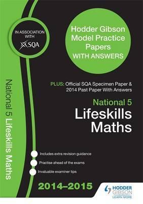 SQA Specimen Paper, 2014 Past Paper National 5 Lifeskills Mathematics & Hodder Gibson Model Papers