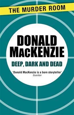 Deep, Dark and Dead