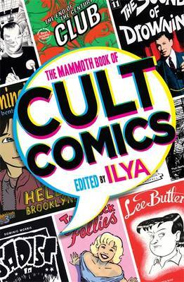 The Mammoth Book Of Cult Comics: Lost Classics from Underground Independent Comic Strip Art