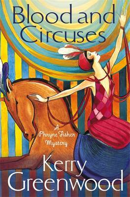 Blood and Circuses: Miss Phryne Fisher Investigates