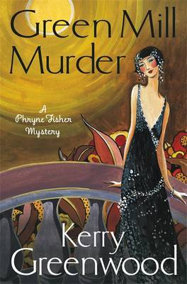 The Green Mill Murder: Miss Phryne Fisher Investigates