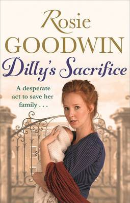 Dilly's Sacrifice: The gripping saga of a mother's love from a much-loved Sunday Times bestselling author