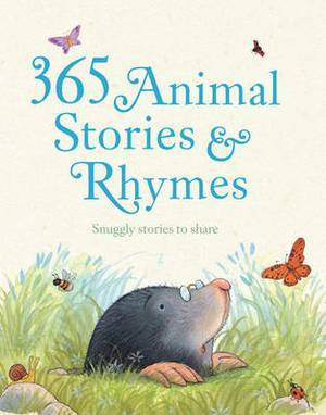 365 Animal Stories and Rhymes: Snuggly Stories to Share!