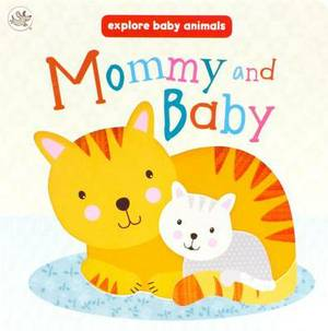 Mommy and Baby: Explore Baby Animals