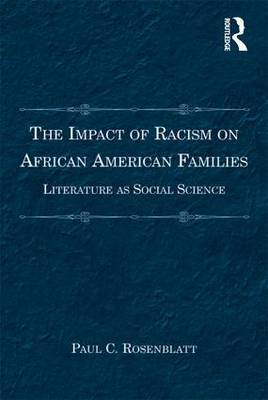 The Impact of Racism on African American Families: Literature as Social Science