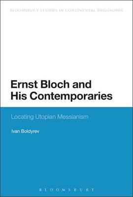 Ernst Bloch and His Contemporaries: Locating Utopian Messianism