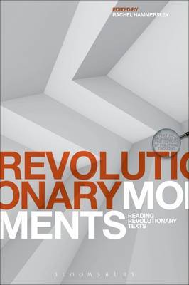 Revolutionary Moments: Reading Revolutionary Texts