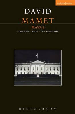 Mamet Plays: 6: November; Race; The Anarchist