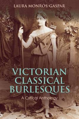 Victorian Classical Burlesques: A Critical Anthology