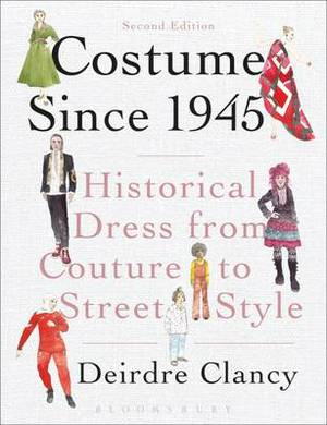 Costume Since 1945: Historical Dress from Couture to Street Style