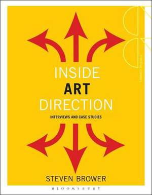 Becoming a Successful Art Director: Interviews and Case Studies