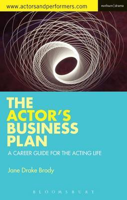 The Actor's Business Plan: A Career Guide for the Acting Life
