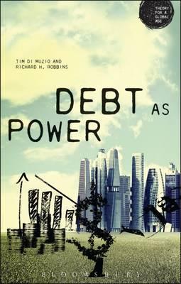 Debt as Power: Debt as a Technology of Power