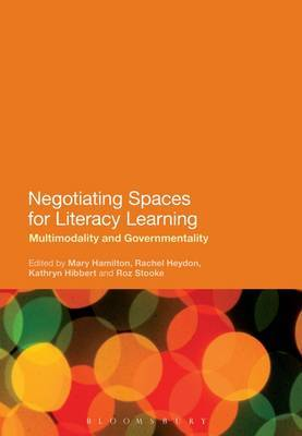 Negotiating Spaces for Literacy Learning: Multimodality and Governmentality