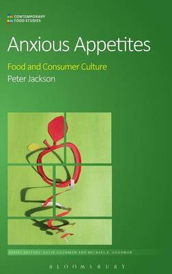 Anxious Appetites: Food and Consumer Culture