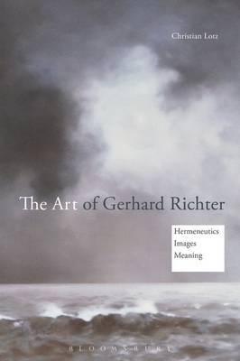 The Art of Gerhard Richter: Hermeneutics, Images, Meaning