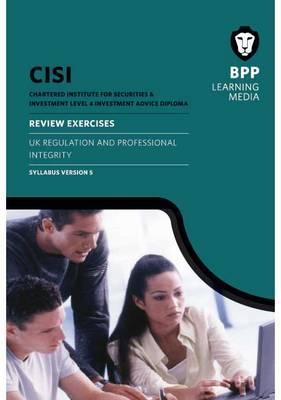 CISI IAD Level 4 Regulation and Professional Integrity Syllabus Version 5: Review Exercises