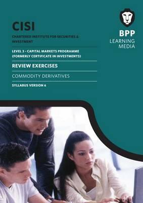 CISI Capital Markets Programme Commodity Derivatives Syllabus Version 6: Review Exercises
