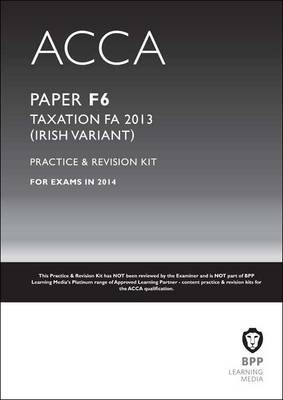 ACCA F6 Irish Tax: Practice and Revision Kit