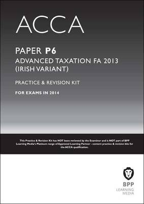 ACCA P6 Irish Tax: Practice and Revision Kit