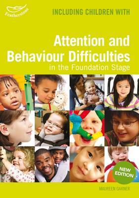 Including Children with Attention and Behaviour Difficulties in the Foundation Stage