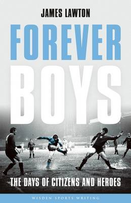 Forever Boys: The Days of Citizens and Heroes