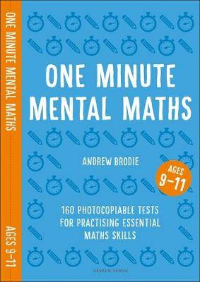 One Minute Mental Maths for Ages 9-11: 160 photocopiable tests for practising essential maths skills