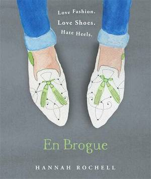 En Brogue: Love Fashion. Love Shoes. Hate Heels: A Girl's Guide to Flat Shoes and How to Wear Them with Style