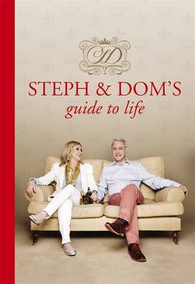 Steph and Dom's Guide to Life