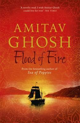 Flood of Fire: Ibis Trilogy Book 3
