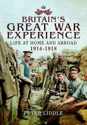 Britain's Great War Experience: Life at Home and Abroad, 1914-1918