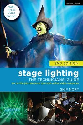 Stage Lighting: The Technicians' Guide : An on-the-Job Reference Tool