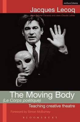 The Moving Body (Le Corps Poetique): Teaching Creative Theatre