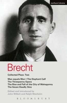 Brecht Collected Plays: 2: Man Equals Man; Elephant Calf; Threepenny Opera; Mahagonny; Seven Deadly Sins