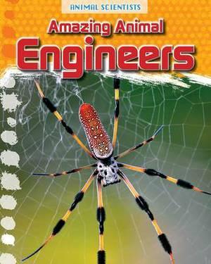 Amazing Animal Engineers