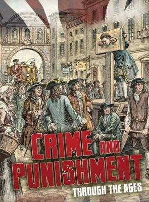Crime and Punishment Through the Ages