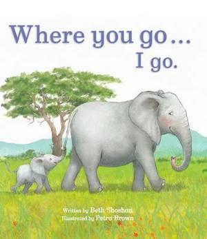 Where You Go... I Go.