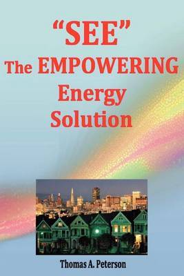 See the Empowering Energy Solution: Save Money Today, Create Well Paying Jobs, Promote Local Economic Growth, Reduce Energy Usage, Significantly Reduce Pollution, Slow Climate Changes, Save Even More Money in the Future, Assure a Long-Term Vibrant Economy