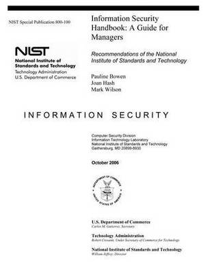 Information Security Handbook: A Guide for Managers - Recommendations of the National Institute of Standards and Technology: Information Security