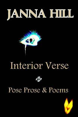 Interior Verse: Plus Pose Prose & Poems (Combined Books)
