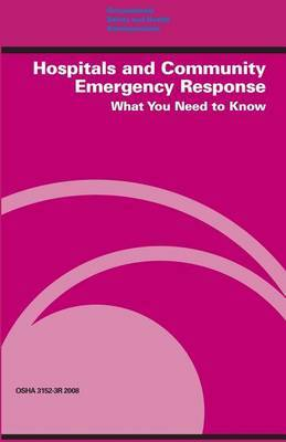 Hospitals and Community Emergency Response: What You Need to Know: OSHA 3152-3r 2008