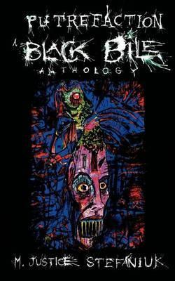 Putrefaction a Black Bile Anthology: A Black Bile Anthology