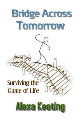 Bridge Across Tomorrow: Surviving the Game of Life