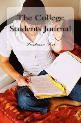 The College Students Journal: Freshman Year