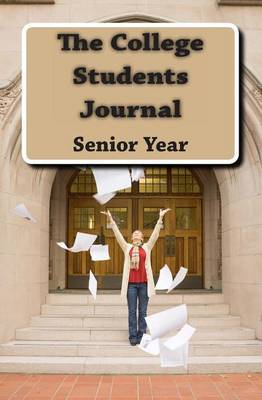 The College Students Journal: Senior Year