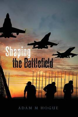 Shaping the Battlefield