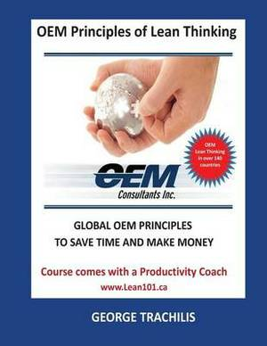 OEM Principles of Lean Thinking: Eliminate Waste, Save Time and Money Online Course Material