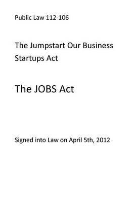 Public Law 112-106 the Jumpstart Our Business Startups ACT (the Jobs ACT)