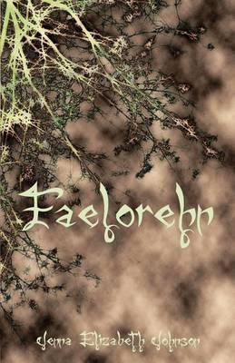 Faelorehn: Otherworld Trilogy (Book One)
