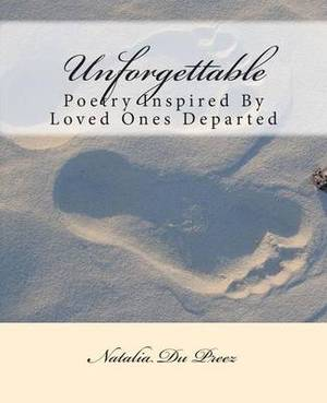 Unforgettable: Poetry Inspired by Loved Ones Departed